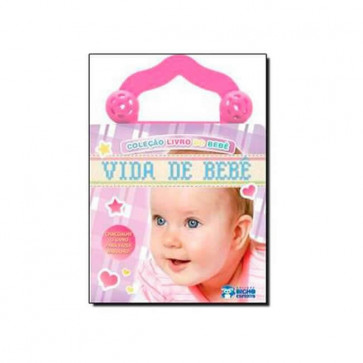 Livro doBebê Com Chocalho: Vida de Bebê - Bicho Esperto